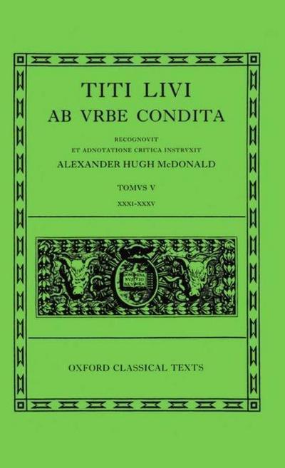 AB Urbe Condita: Volume V: Books XXXI-XXXV