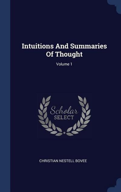 Intuitions and Summaries of Thought; Volume 1
