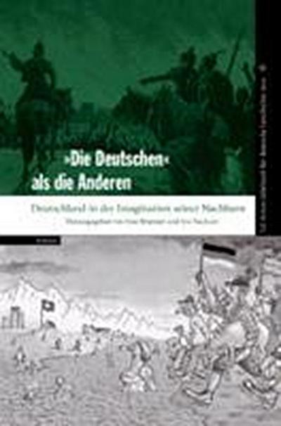 Tel Aviver Jahrbuch für deutsche Geschichte / 'Die Deutschen' als die Anderen: Deutschland in der Imagination seiner Nachbarn