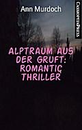 Alptraum aus der Gruft: Romantic Thriller