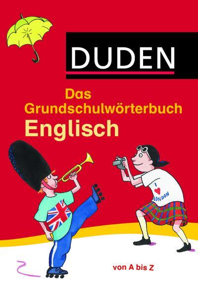 Das Grundschulwörterbuch Englisch: von A bis Z (Duden - Grundschulwörterbücher)