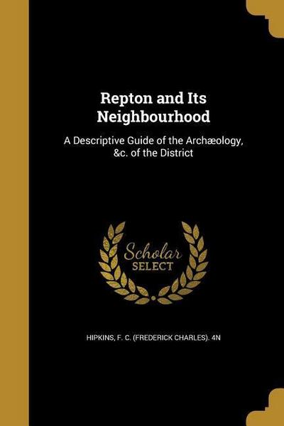 REPTON & ITS NEIGHBOURHOOD