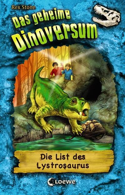 Das geheime Dinoversum - Die List des Lystrosaurus; Band 13   ; Das geheime Dinoversum 13; mit Prägung und Spotlack; Ill. v. Spoor, Mike /Übers. v. Schatz, Isabel; Deutsch