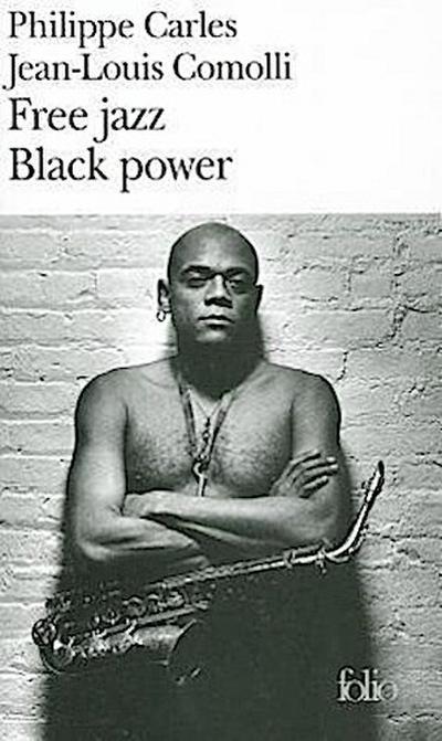 Free jazz - Black power (Folio) - GALLIMARD - Taschenbuch, Französisch, Carles, ,
