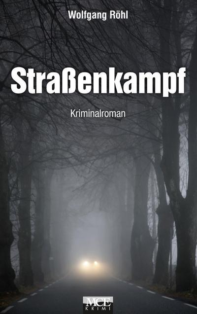 Straßenkampf: Kriminalroman