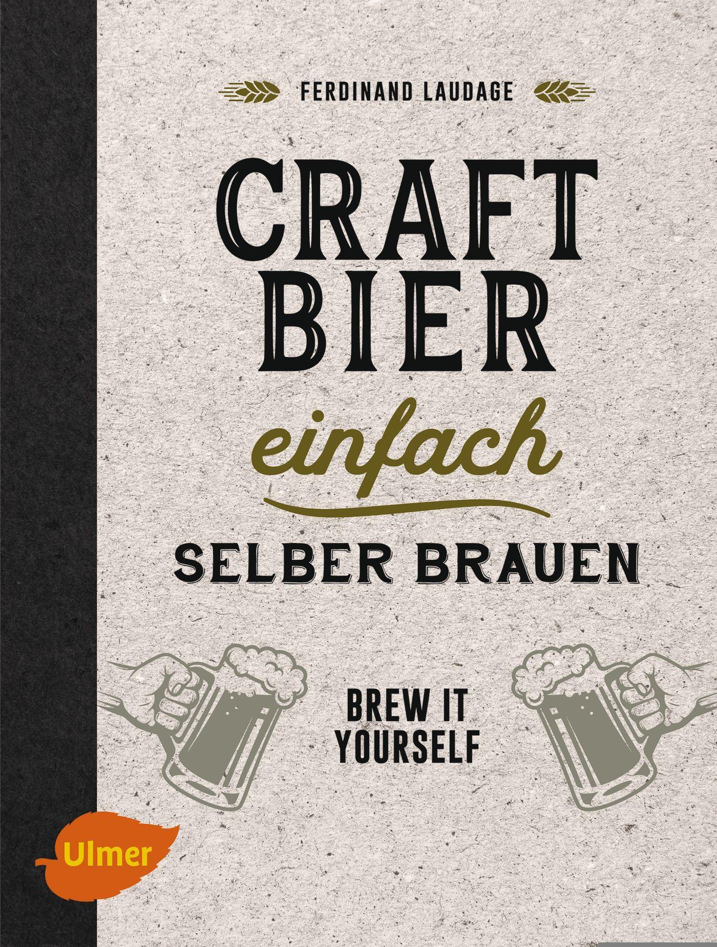 Craft-Bier einfach selber brauen, Ferdinand Laudage