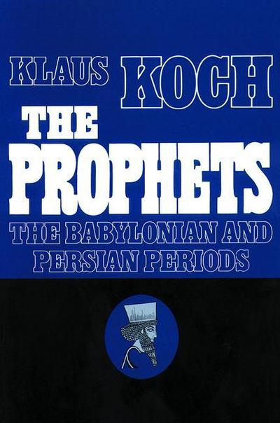 The Prophets The Baylonian and Persian Periods