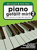 Piano gefällt mir! 50 Chart und Film Hits - Band 2