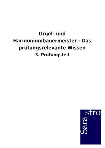 Orgel- und Harmoniumbauermeister - Das prüfungsrelevante Wissen: 3. Prüfungsteil