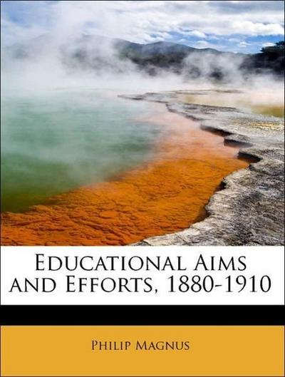 Educational Aims and Efforts, 1880-1910
