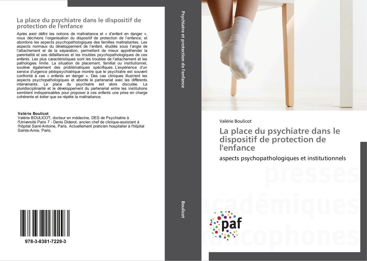La place du psychiatre dans le dispositif de protection de l ... 9783838172293