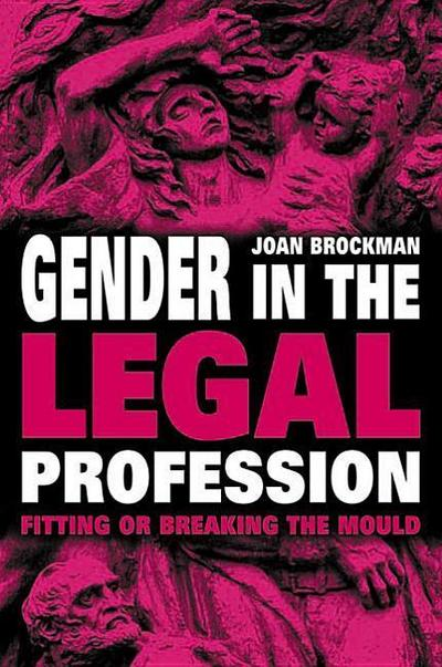 Gender in the Legal Profession: Fitting or Breaking the Mould