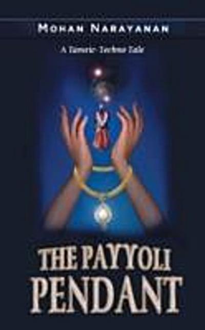 Payyoli Pendant~A Tantric-Techno Tale
