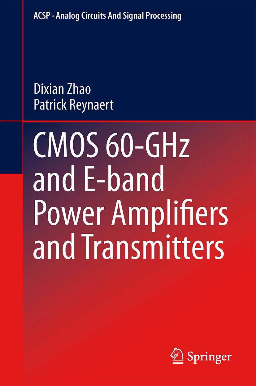 CMOS 60-GHz and E-band Power Amplifiers and Transmitters Dixian Zhao