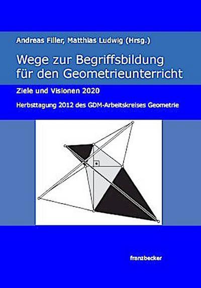 Wege zur Begriffsbildung für den Geometrieunterricht