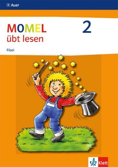 Momel übt lesen. Fibel 2.  Neubearbeitung. Schülerbuch