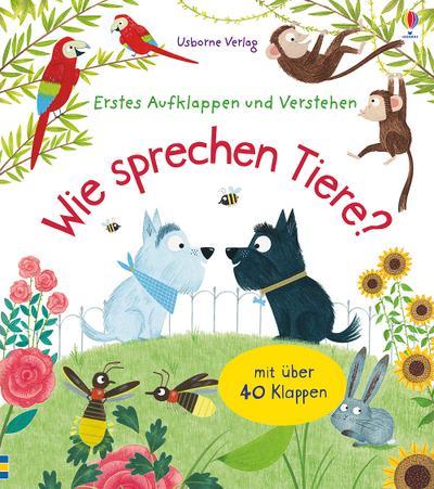 Erstes Aufklappen und Verstehen: Wie sprechen Tiere?