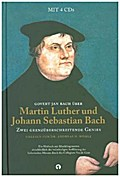 Martin Luther und Johann Sebastian Bach: Zwei Grenzüberschreitende Genies, m. 4 Audio-CDs