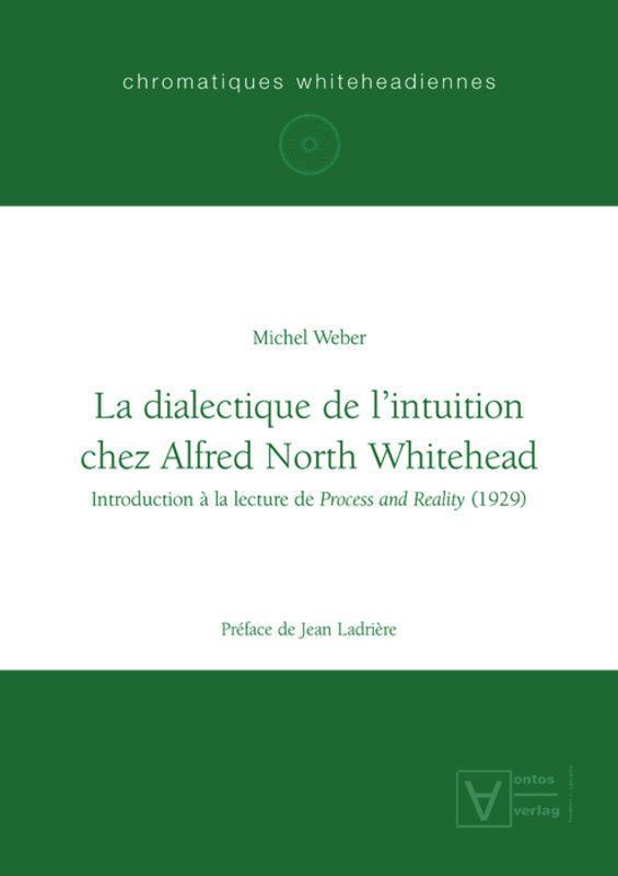 La dialectique de l'intuition chez Alfred North Whitehead |  ... 9783110321661