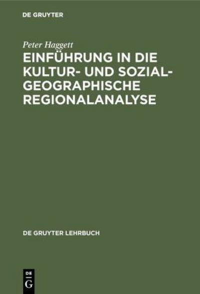 Einführung in die kulturgeographische und sozialgeographische Regionalanalyse