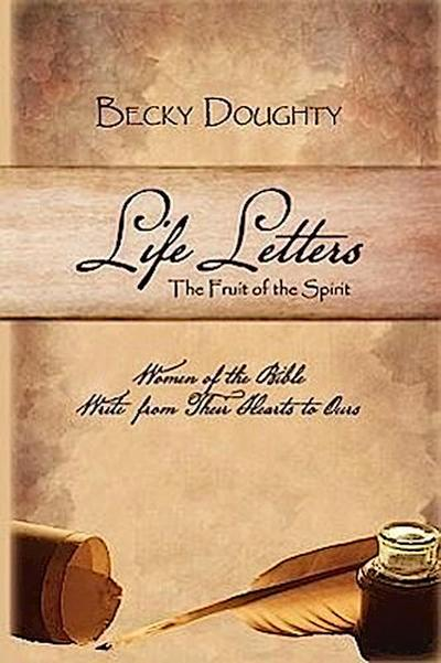 Life Letters: The Fruit of the Spirit