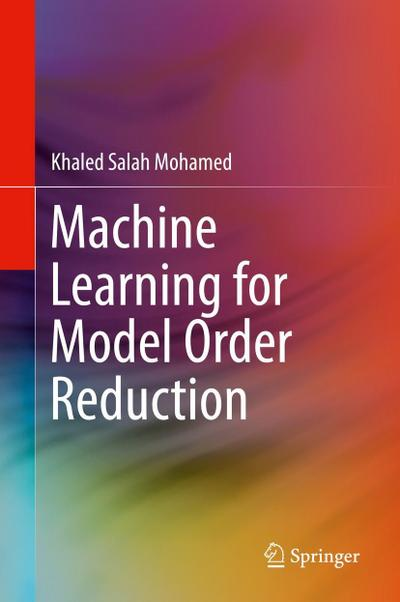 Machine Learning for Model Order Reduction