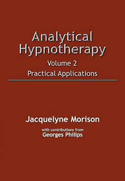 Analytical Hypnotherapy Volume 2: Practical Applications