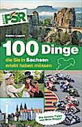 100 Dinge, die Sie in Sachsen erlebt haben mü ...