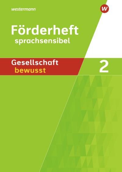 Gesellschaft bewusst 2. Sprachsensibles Arbeitsheft. Für differenzierende Schulformen in Nordrhein-Westfalen