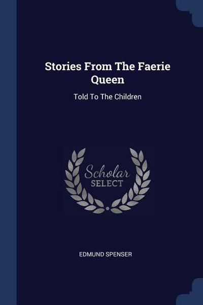 Stories from the Faerie Queen: Told to the Children