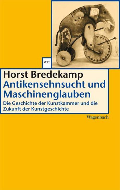 Antikensehnsucht und Maschinenglauben Horst Bredekamp