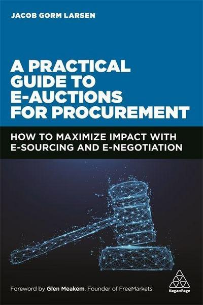A Practical Guide to E-auctions for Procurement