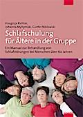 Schlafschulung für Ältere in der Gruppe; Ein Manual zur Behandlung von Ein- und Durchschlafstörungen bei Menschen über 60 Jahren; Deutsch