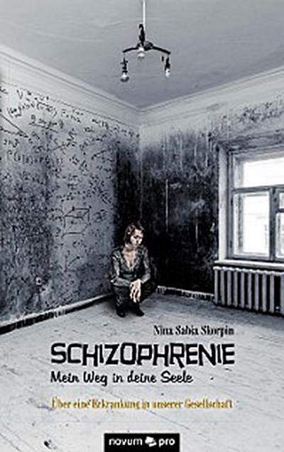 Schizophrenie – Mein Weg in deine Seele