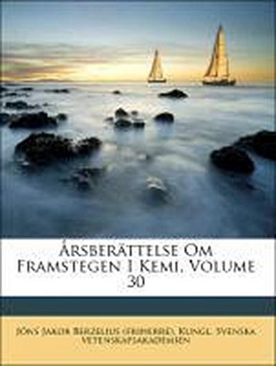 Årsberättelse Om Framstegen I Kemi, Volume 30