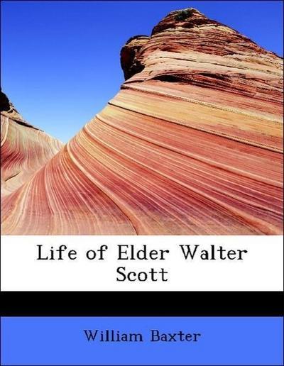 Life of Elder Walter Scott