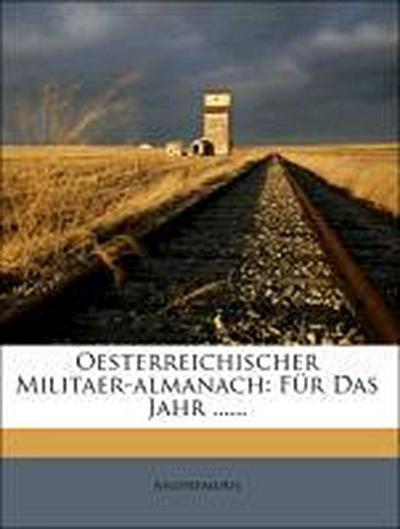 Oesterreichischer Militaer-almanach für das Jahr