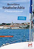 Revierführer - Kroatische Adria: mit Slowenie ...