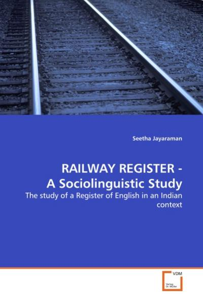RAILWAY REGISTER - A Sociolinguistic Study