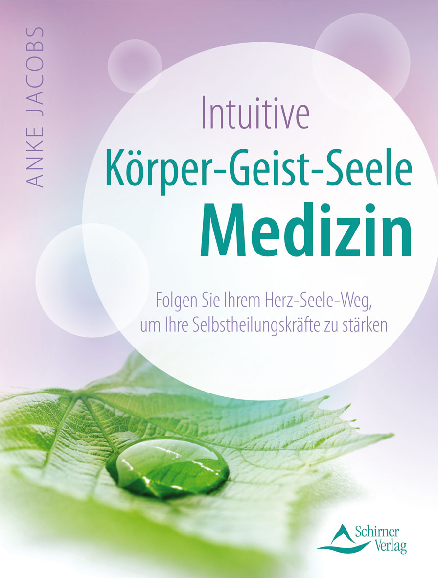Intuitive Körper-Geist-Seele-Medizin Anke Jacobs