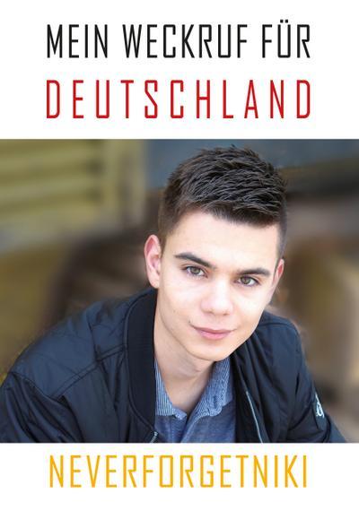 Mein Weckruf für Deutschland - Neverforgetniki
