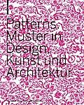 Patterns. Muster in Design, Kunst und Archite ...