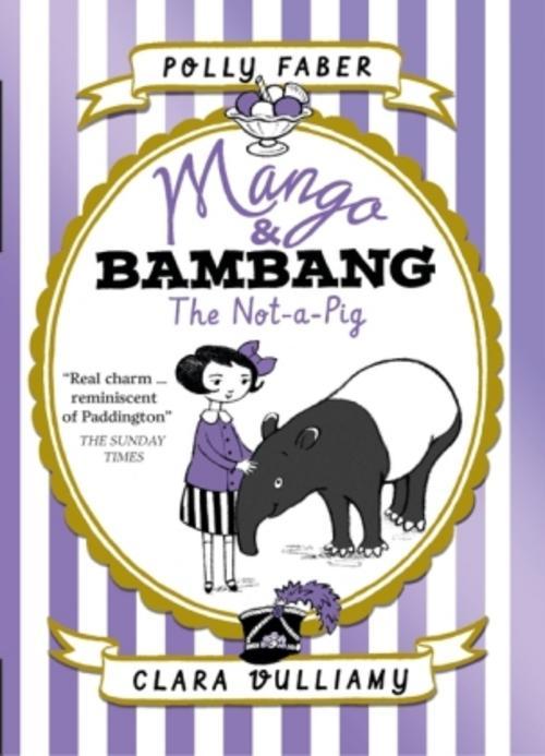Mango & Bambang: The Not-a-Pig Polly Faber