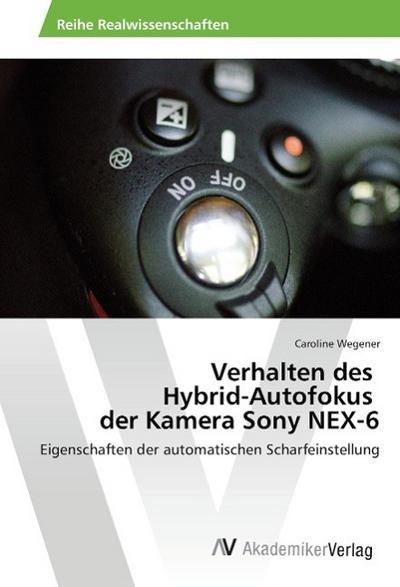 Verhalten des Hybrid-Autofokus der Kamera Sony NEX-6