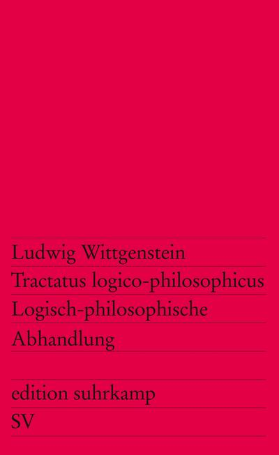 Tractatus logico-philosophicus / Logisch-philosophische Abhandlung