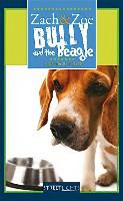 Zach and Zoe: Bully and the Beagle