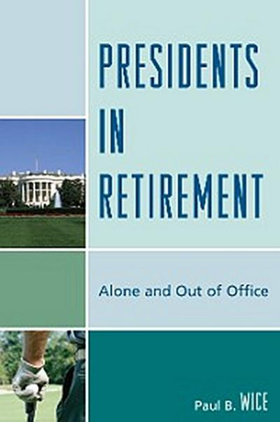 Presidents in Retirement