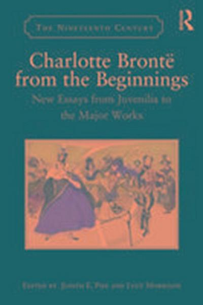 Charlotte Bronte from the Beginnings