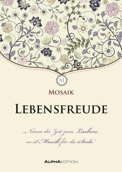 Mosaik - Lebensfreude. Mit Kuvert: Geschenkheft