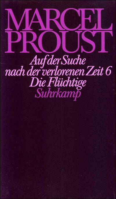 Werke, Frankfurter Ausgabe Auf der Suche nach der verlorenen Zeit. Tl.6